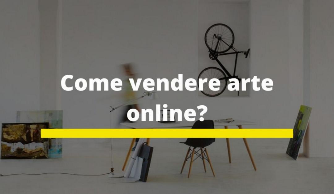 5 modi per vendere la tua arte online: Guida per gli Artisti